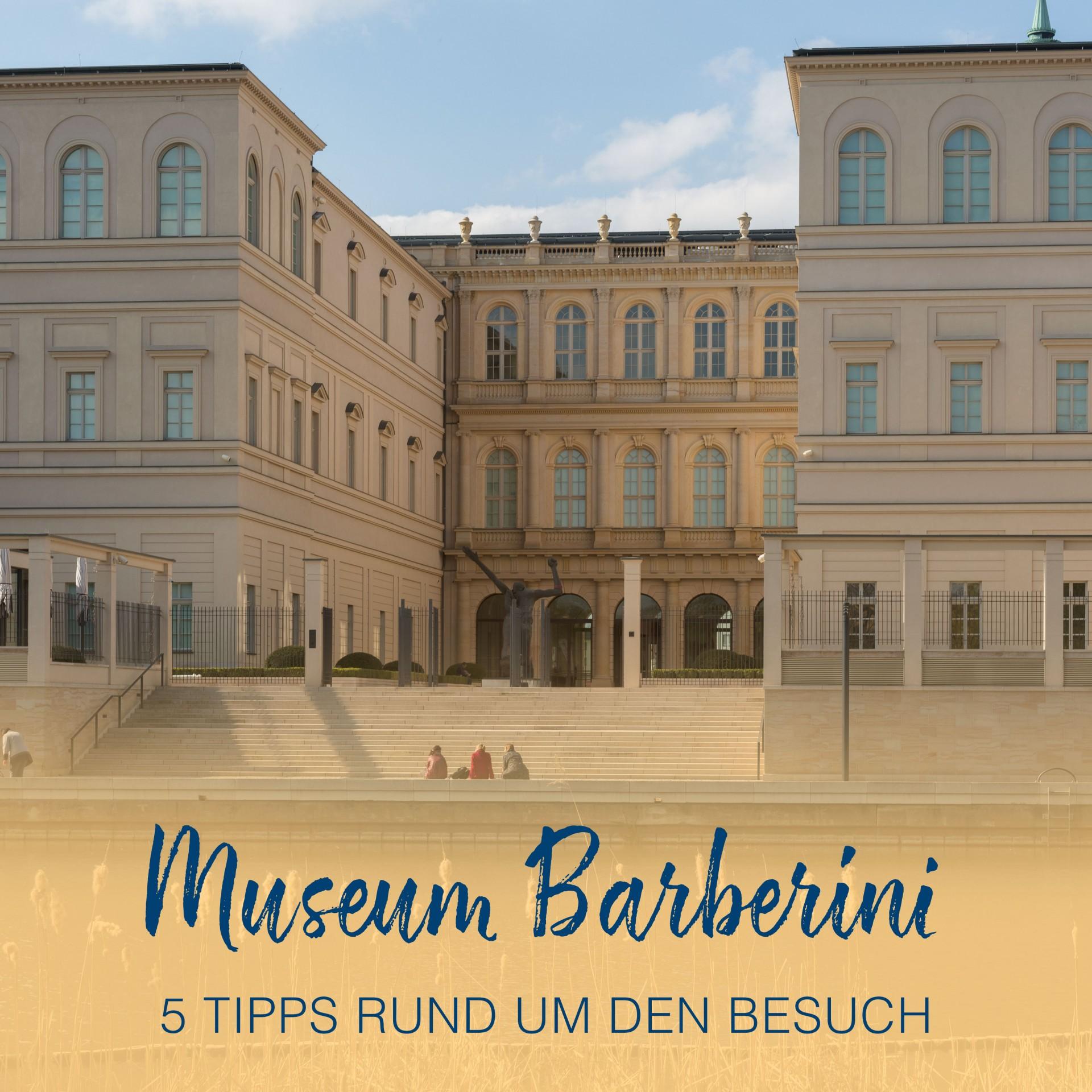 Tipps für den Besuch im Museum Barberini Potsdam