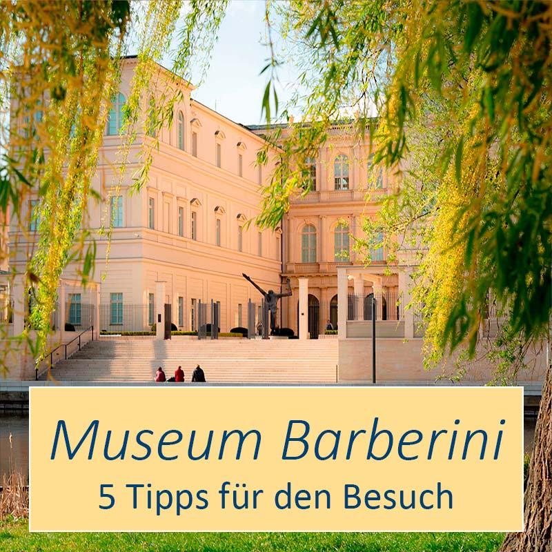 Was Sie beim Besuch des Museum Barberini beachten sollten